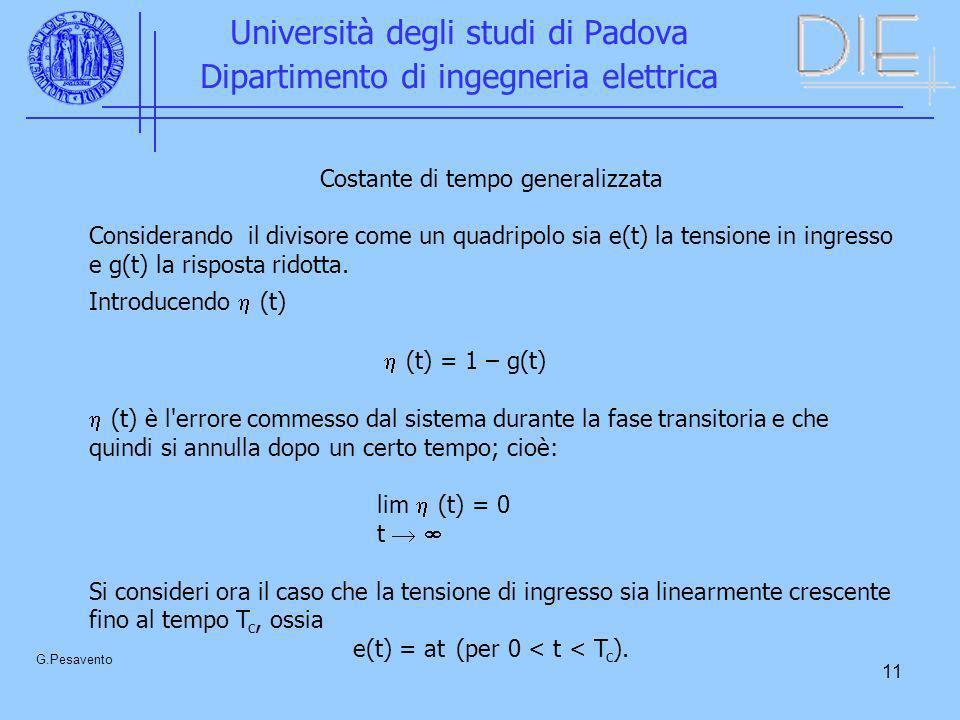 11 Università degli studi di Padova Dipartimento di ingegneria elettrica G.Pesavento Costante di tempo generalizzata Considerando il divisore come un
