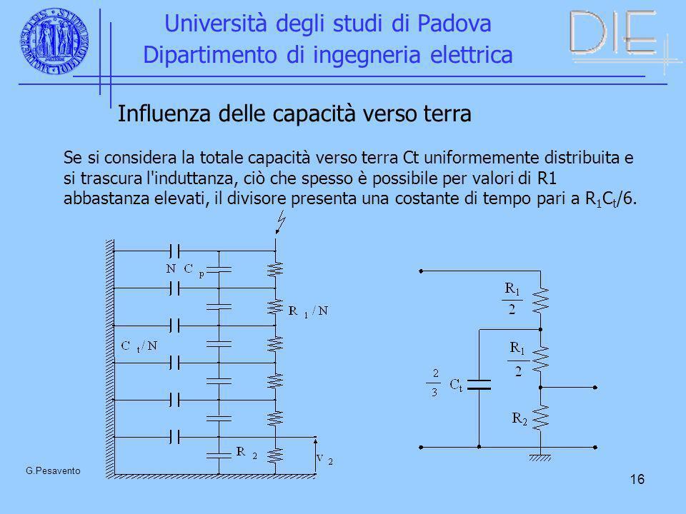 16 Università degli studi di Padova Dipartimento di ingegneria elettrica G.Pesavento Influenza delle capacità verso terra Se si considera la totale ca