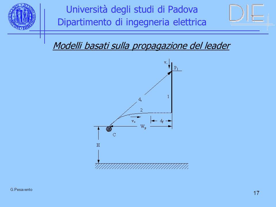 17 Università degli studi di Padova Dipartimento di ingegneria elettrica G.Pesavento Modelli basati sulla propagazione del leader