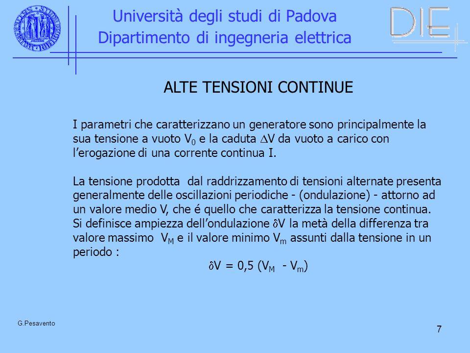 7 Università degli studi di Padova Dipartimento di ingegneria elettrica G.Pesavento ALTE TENSIONI CONTINUE I parametri che caratterizzano un generator