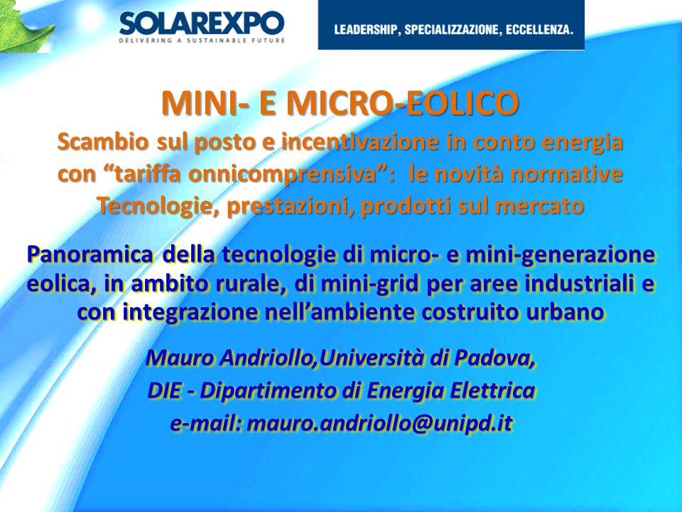MINI- E MICRO-EOLICO Scambio sul posto e incentivazione in conto energia con tariffa onnicomprensiva: le novità normative Tecnologie, prestazioni, pro