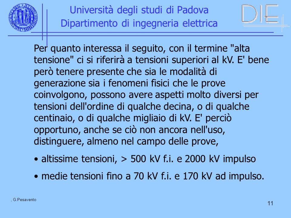 11 Università degli studi di Padova Dipartimento di ingegneria elettrica, G.Pesavento Per quanto interessa il seguito, con il termine