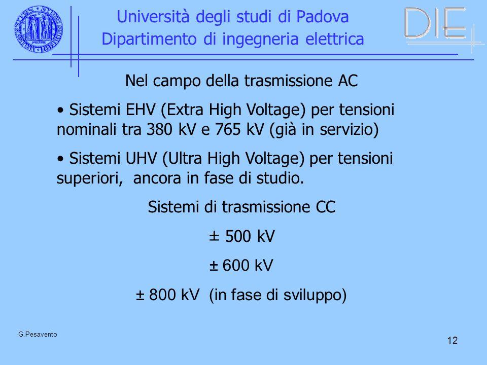 12 Università degli studi di Padova Dipartimento di ingegneria elettrica G.Pesavento Nel campo della trasmissione AC Sistemi EHV (Extra High Voltage)