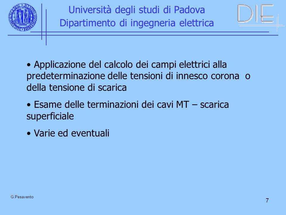 7 Università degli studi di Padova Dipartimento di ingegneria elettrica G.Pesavento Applicazione del calcolo dei campi elettrici alla predeterminazion