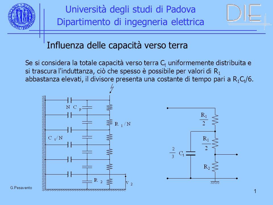 1 Università degli studi di Padova Dipartimento di ingegneria elettrica G.Pesavento Influenza delle capacità verso terra Se si considera la totale cap
