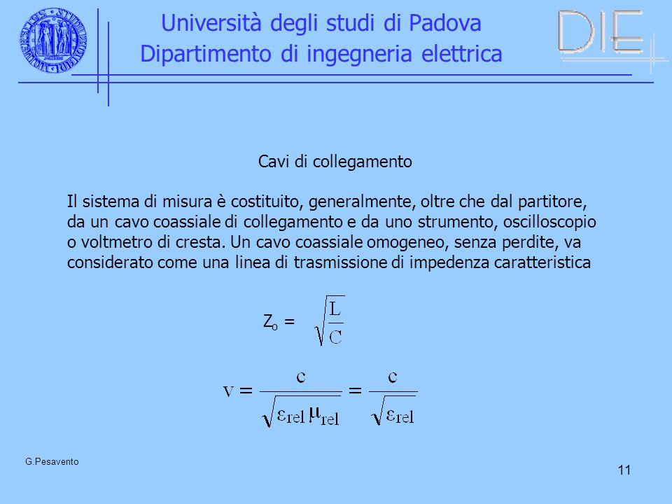 11 Università degli studi di Padova Dipartimento di ingegneria elettrica G.Pesavento Cavi di collegamento Il sistema di misura è costituito, generalme