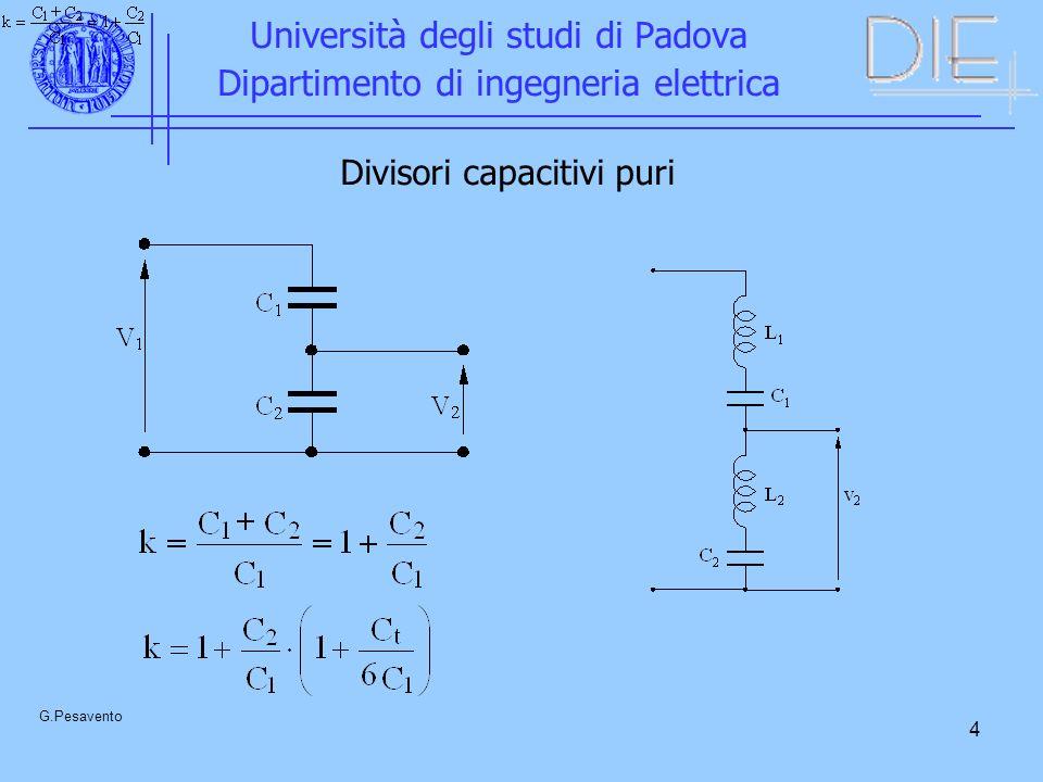 4 Università degli studi di Padova Dipartimento di ingegneria elettrica G.Pesavento Divisori capacitivi puri