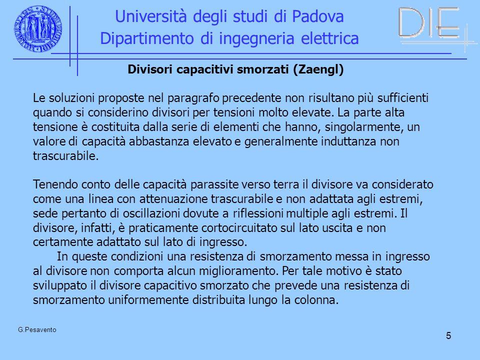 5 Università degli studi di Padova Dipartimento di ingegneria elettrica G.Pesavento Divisori capacitivi smorzati (Zaengl) Le soluzioni proposte nel pa