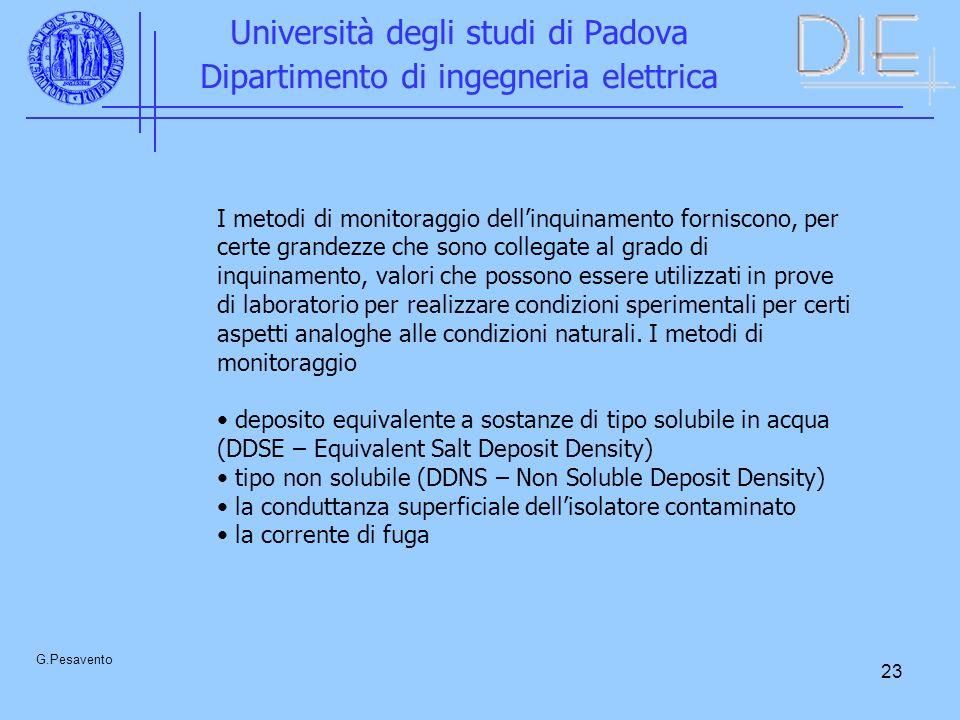 23 Università degli studi di Padova Dipartimento di ingegneria elettrica G.Pesavento I metodi di monitoraggio dellinquinamento forniscono, per certe g