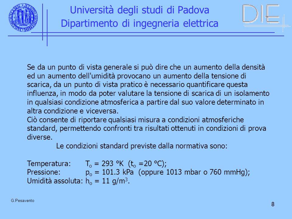 8 Università degli studi di Padova Dipartimento di ingegneria elettrica G.Pesavento Se da un punto di vista generale si può dire che un aumento della