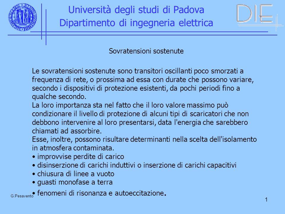 12 Università degli studi di Padova Dipartimento di ingegneria elettrica G.Pesavento tensione tenuta statistica Margine di sicurezza statistico = ------------------------------- sovratensione statistica Catena di isolatori in una linea a 525 kV che, alla sovratensione di manovra normalizzata abbia tensione di scarica 50% pari a 1280 kV e dell 8%; tale catena di isolatori sia in un punto della linea in cui la massima sovratensione di manovra sia di 2.2 p.u.