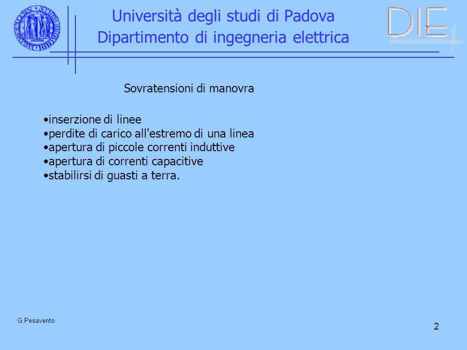 13 Università degli studi di Padova Dipartimento di ingegneria elettrica G.Pesavento p = 1% z = 2,33 p = 2% z = 2,05 p = 10% z = 1,28 massima sovratensione = 2,2 · 525 = 945 kV valore medio sovratensione sovratensione statistica = 845(1+2,05×0,05) = 932 kV tensione di tenuta statistica = 1280(1-1,28×0,08) = 1148 kV margine di sicurezza statistico = 1148/932 = 1,23