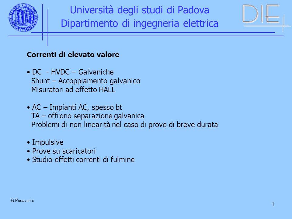1 Università degli studi di Padova Dipartimento di ingegneria elettrica G.Pesavento Correnti di elevato valore DC - HVDC – Galvaniche Shunt – Accoppia