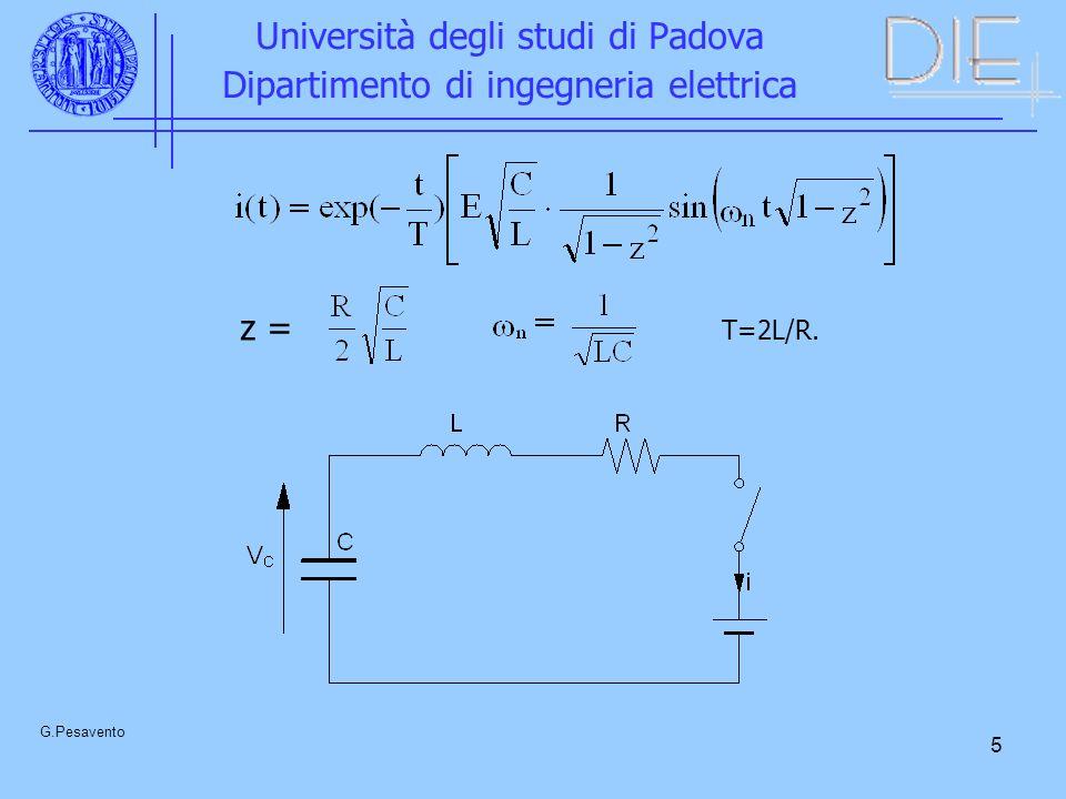 16 Università degli studi di Padova Dipartimento di ingegneria elettrica G.Pesavento La tensione misurata vale: La costante di tempo generalizzata vale: