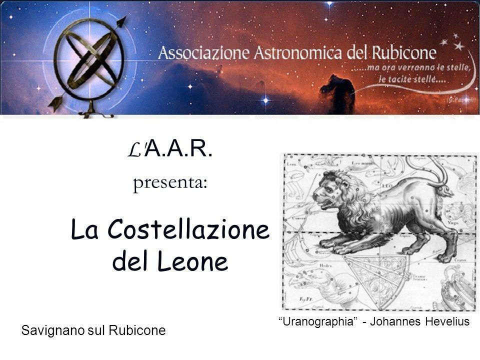 L' A.A.R. presenta: La Costellazione del Leone Savignano sul Rubicone Uranographia - Johannes Hevelius