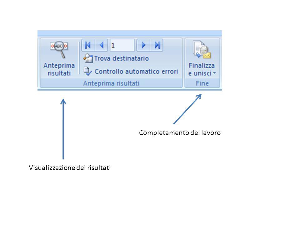 Visualizzazione dei risultati Completamento del lavoro