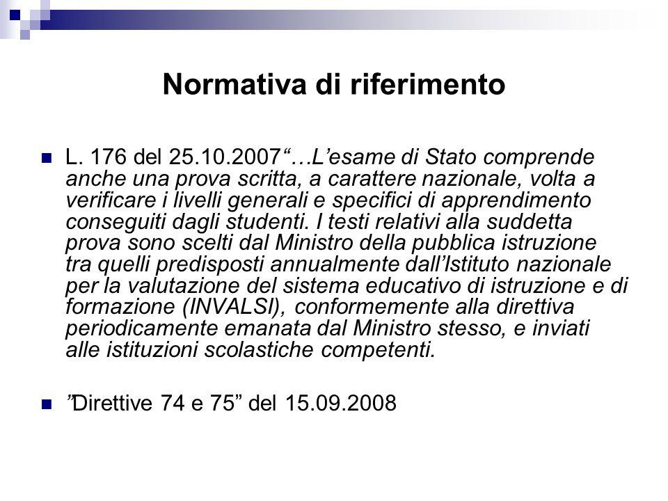 Normativa di riferimento L. 176 del 25.10.2007…Lesame di Stato comprende anche una prova scritta, a carattere nazionale, volta a verificare i livelli