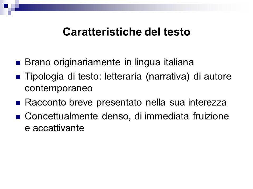Caratteristiche del testo Brano originariamente in lingua italiana Tipologia di testo: letteraria (narrativa) di autore contemporaneo Racconto breve p