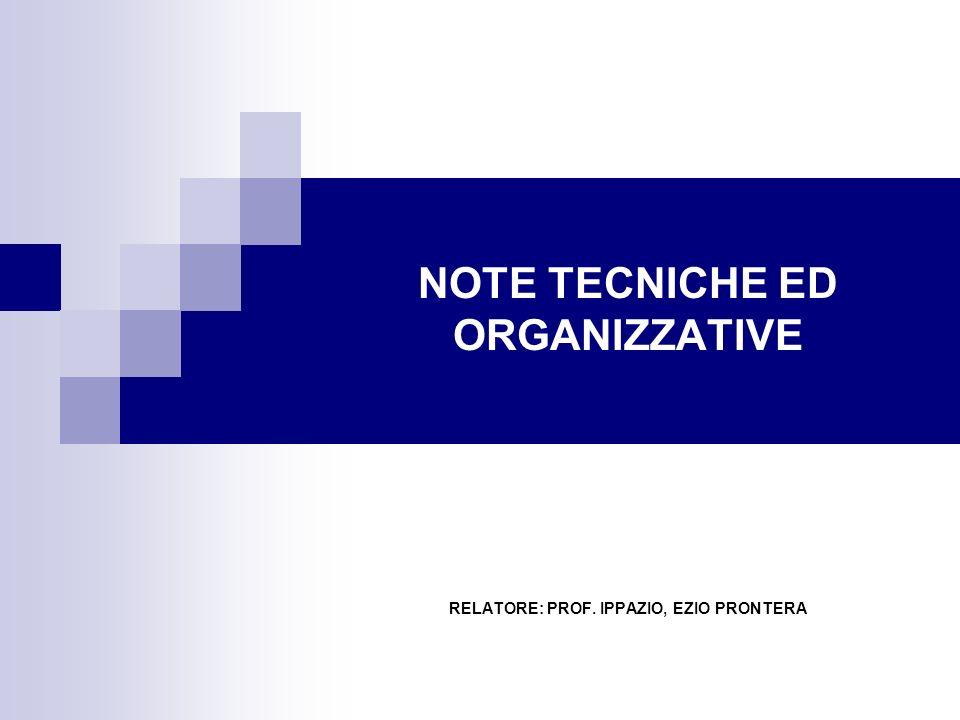 NOTE TECNICHE ED ORGANIZZATIVE RELATORE: PROF. IPPAZIO, EZIO PRONTERA