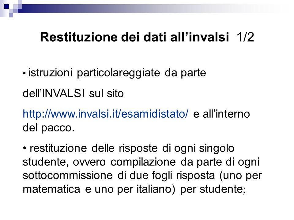 Restituzione dei dati allinvalsi 1/2 istruzioni particolareggiate da parte dellINVALSI sul sito http://www.invalsi.it/esamidistato/ e allinterno del p