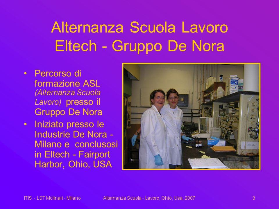 ITIS - LST Molinari - MilanoAlternanza Scuola - Lavoro, Ohio, Usa, 20073 Alternanza Scuola Lavoro Eltech - Gruppo De Nora Percorso di formazione ASL (