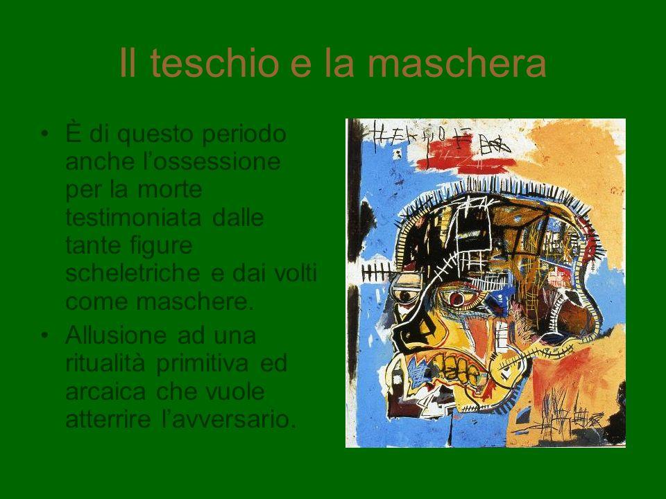 Il teschio e la maschera È di questo periodo anche lossessione per la morte testimoniata dalle tante figure scheletriche e dai volti come maschere. Al