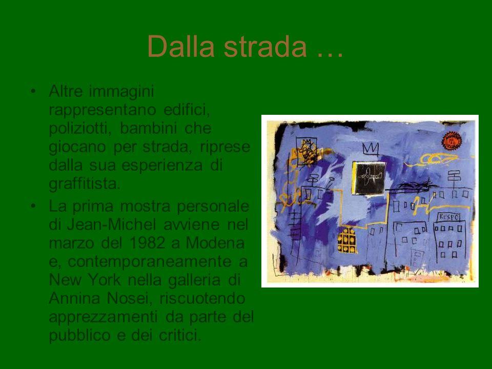 Dalla strada … Altre immagini rappresentano edifici, poliziotti, bambini che giocano per strada, riprese dalla sua esperienza di graffitista. La prima
