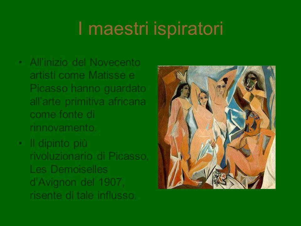 I maestri ispiratori Allinizio del Novecento artisti come Matisse e Picasso hanno guardato allarte primitiva africana come fonte di rinnovamento. Il d