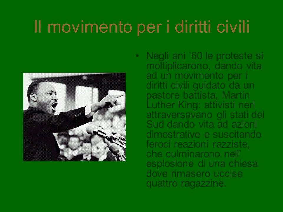 Il movimento per i diritti civili Negli ani 60 le proteste si moltiplicarono, dando vita ad un movimento per i diritti civili guidato da un pastore ba
