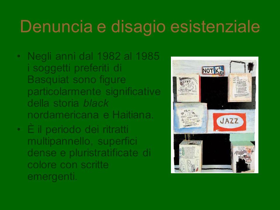 Denuncia e disagio esistenziale Negli anni dal 1982 al 1985 i soggetti preferiti di Basquiat sono figure particolarmente significative della storia bl