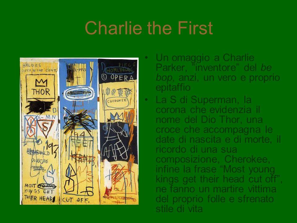 Charlie the First Un omaggio a Charlie Parker, inventore del be bop, anzi, un vero e proprio epitaffio La S di Superman, la corona che evidenzia il no