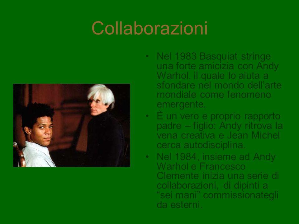 Collaborazioni Nel 1983 Basquiat stringe una forte amicizia con Andy Warhol, il quale lo aiuta a sfondare nel mondo dellarte mondiale come fenomeno em
