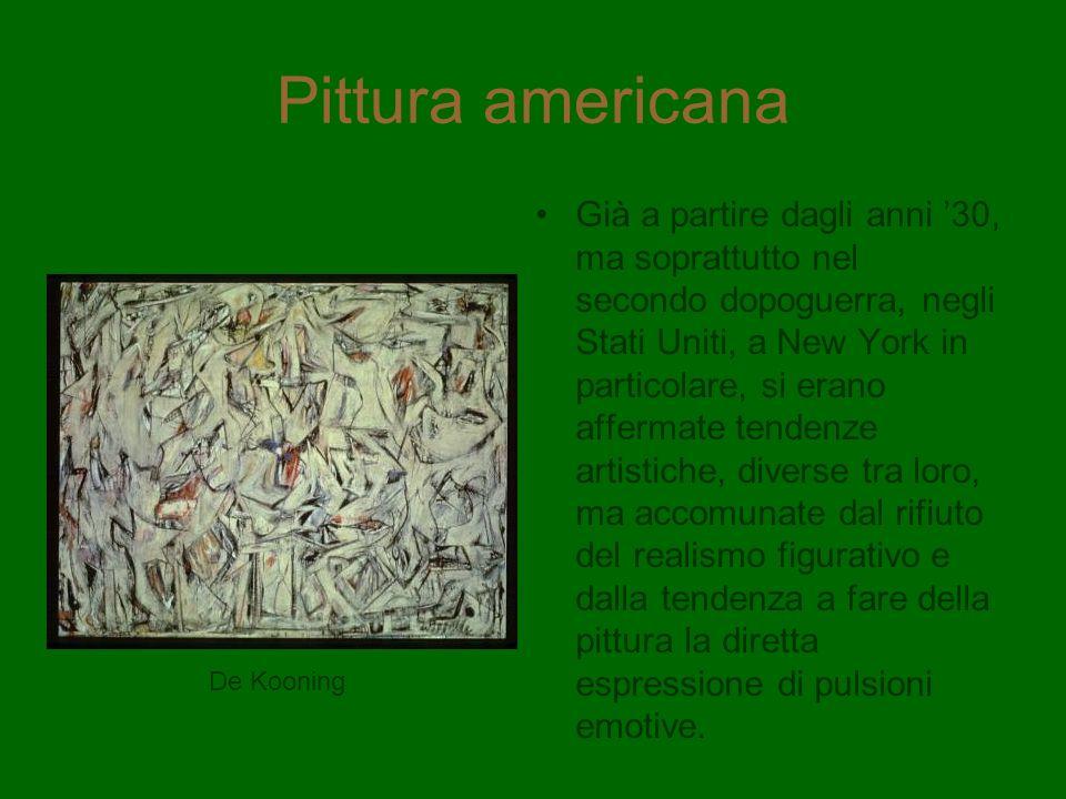 Pittura americana Già a partire dagli anni 30, ma soprattutto nel secondo dopoguerra, negli Stati Uniti, a New York in particolare, si erano affermate