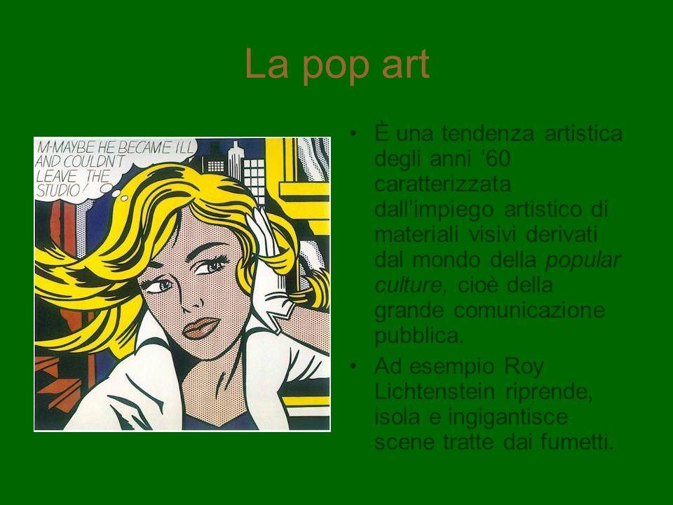 La pop art È una tendenza artistica degli anni 60 caratterizzata dallimpiego artistico di materiali visivi derivati dal mondo della popular culture, c
