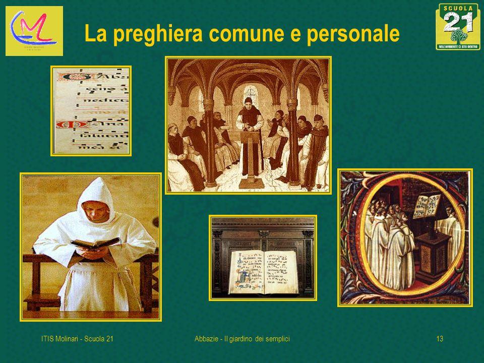 ITIS Molinari - Scuola 21Abbazie - Il giardino dei semplici13 La preghiera comune e personale
