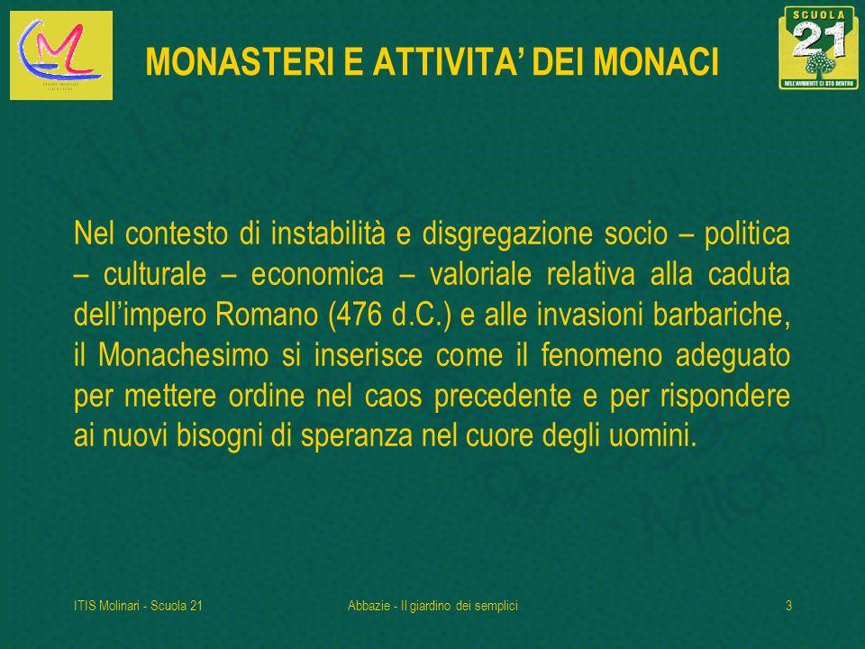 ITIS Molinari - Scuola 21Abbazie - Il giardino dei semplici4 La Tebaide Il monachesimo orientale, fondato da S.