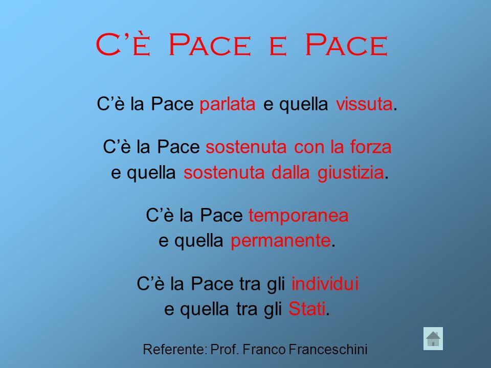 Cè Pace e Pace Cè la Pace parlata e quella vissuta.