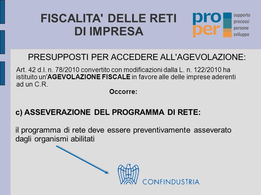 FISCALITA' DELLE RETI DI IMPRESA PRESUPPOSTI PER ACCEDERE ALL'AGEVOLAZIONE: Art. 42 d.l. n. 78/2010 convertito con modificazioni dalla L. n. 122/2010