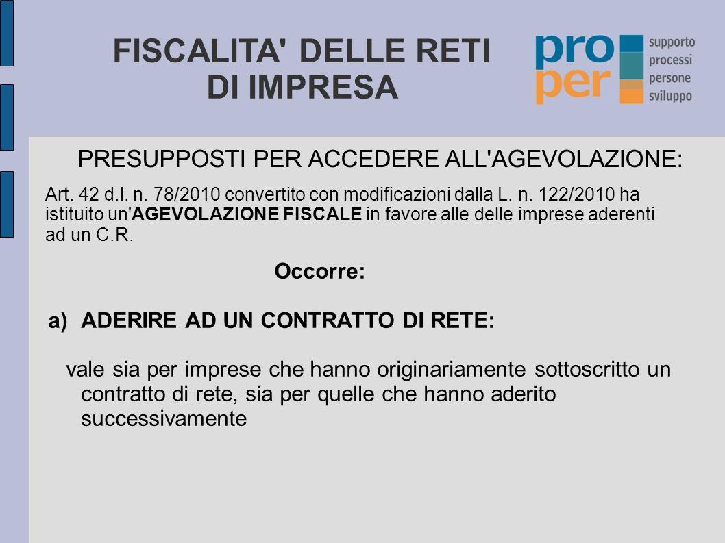 FISCALITA DELLE RETI DI IMPRESA PRESUPPOSTI PER ACCEDERE ALL AGEVOLAZIONE: Art.