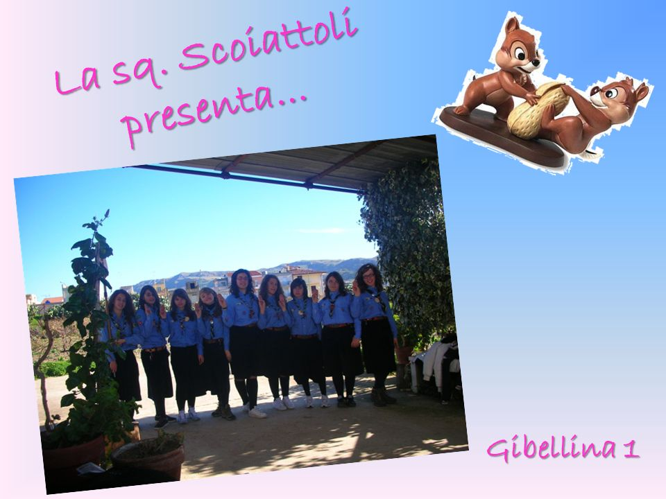 La sq. Scoiattoli presenta... Gibellina 1