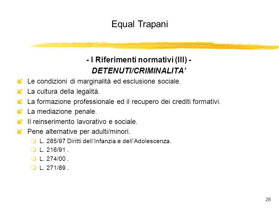 Equal Trapani 28 - I Riferimenti normativi (III) - DETENUTI/CRIMINALITA íLe condizioni di marginalità ed esclusione sociale.