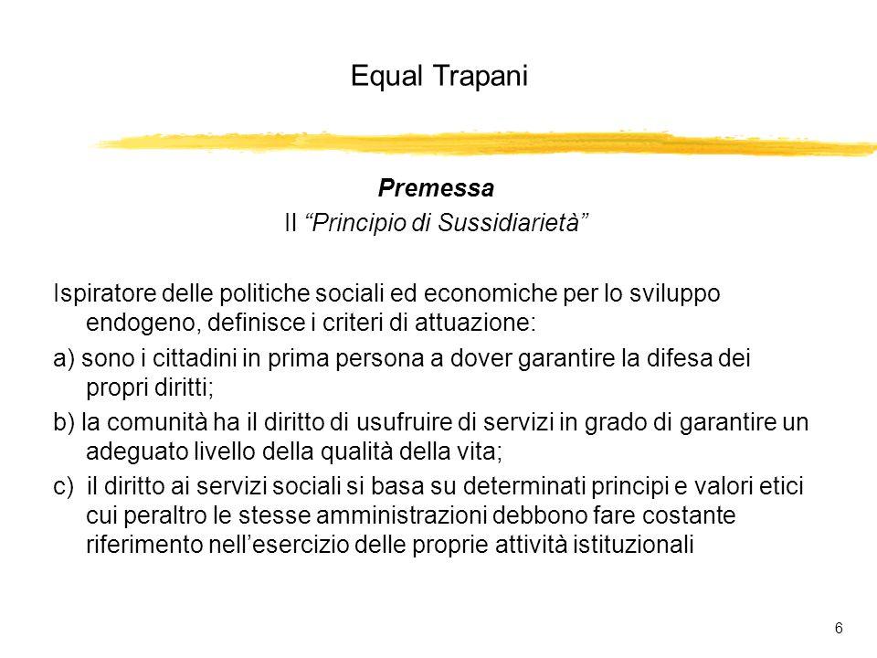 Equal Trapani 7 Premessa íIl nostro paese è chiamato oggi a formulare proposte per un necessario ripensamento del ruolo dello stato, delle sue funzioni, del suo significato.