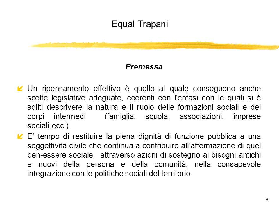 Equal Trapani 59 LE FASI ATTUATIVE (B) LAgenzia Regionale per il Monitoraggio e la Valutazione: LA.R.M.V.