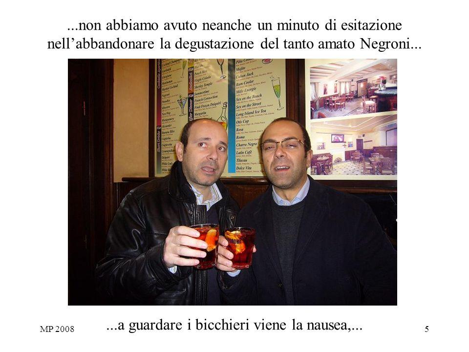 MP 20085...non abbiamo avuto neanche un minuto di esitazione nellabbandonare la degustazione del tanto amato Negroni......a guardare i bicchieri viene la nausea,...