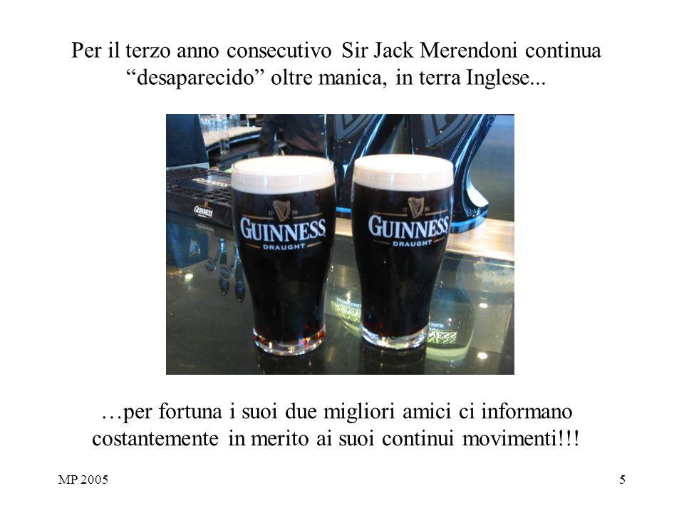 MP 20055 Per il terzo anno consecutivo Sir Jack Merendoni continua desaparecido oltre manica, in terra Inglese... …per fortuna i suoi due migliori ami