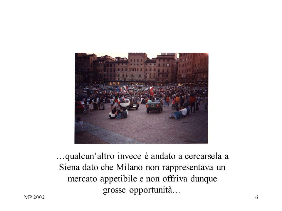 MP 20026 …qualcunaltro invece è andato a cercarsela a Siena dato che Milano non rappresentava un mercato appetibile e non offriva dunque grosse opportunità…