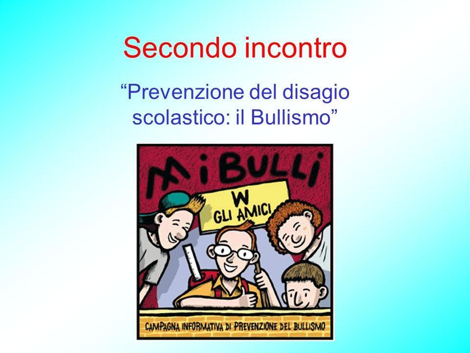Secondo incontro Prevenzione del disagio scolastico: il Bullismo
