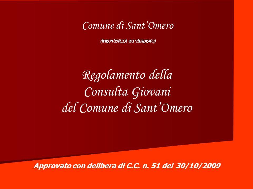 Comune di SantOmero (PROVINCIA DI TERAMO) Regolamento della Consulta Giovani del Comune di SantOmero Approvato con delibera di C.C.