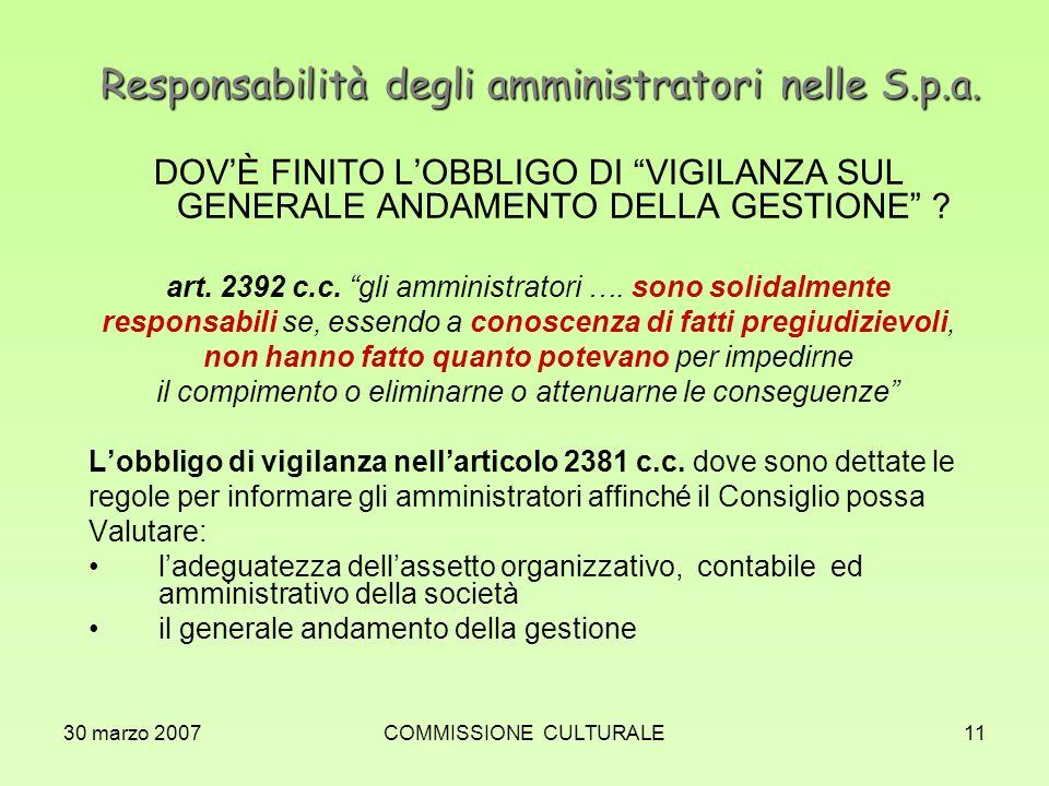 30 marzo 2007COMMISSIONE CULTURALE11 Responsabilità degli amministratori nelle S.p.a. DOVÈ FINITO LOBBLIGO DI VIGILANZA SUL GENERALE ANDAMENTO DELLA G