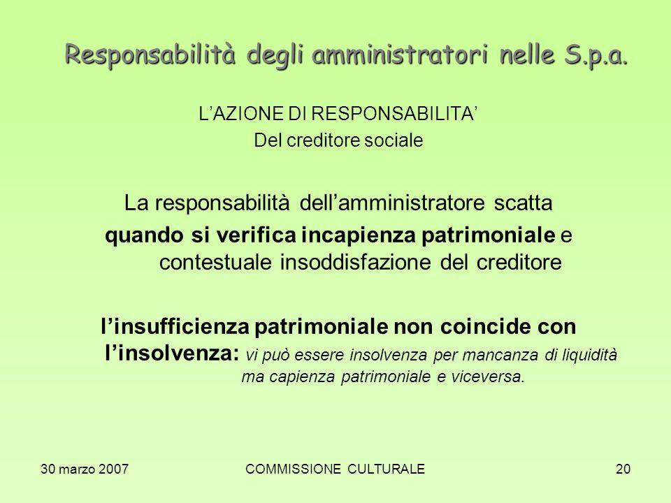 30 marzo 2007COMMISSIONE CULTURALE20 Responsabilità degli amministratori nelle S.p.a. LAZIONE DI RESPONSABILITA Del creditore sociale La responsabilit
